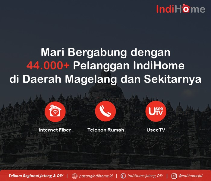 Mari Bergabung dengan 44.000+ Pelanggan IndiHome Daerah Magelang dan Sekitarnya