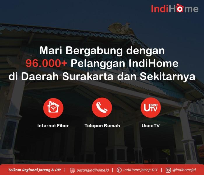 Mari Bergabung dengan 96.000+ Pelanggan IndiHome Daerah Surakarta dan Sekitarnya